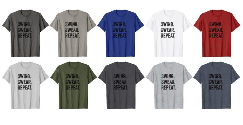 Swing Swear Repeat T Shirt